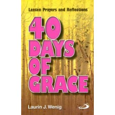 40 Days of Grace(Lenten Prayers and Reflections)
