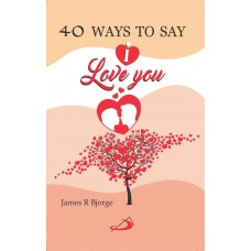 40 Ways to Say 'I Love You!'