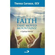 Faith That Moved Mountains! A Spiritual Memoir