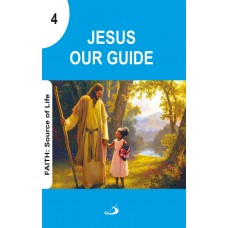 Faith: Source of Life - Jesus Our Guide (Class 4)